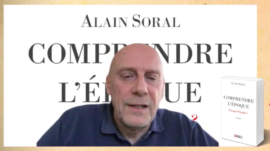 Comprendre l'Époque – Pourquoi l'égalité ? : grand entretien avec Alain Soral