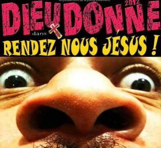 Dieudonné: Rendez Nous Jésus