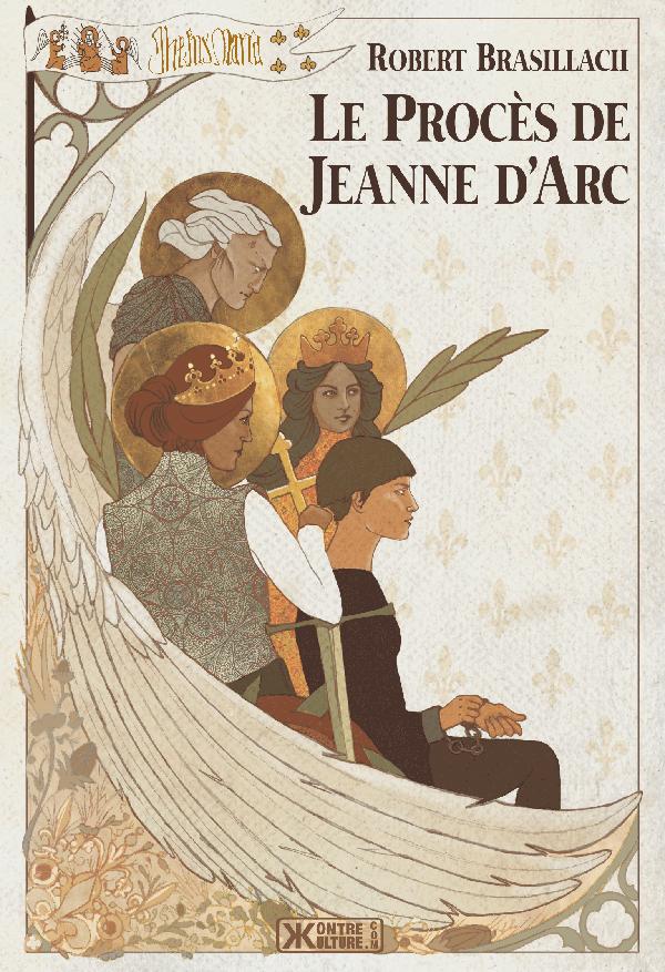 « Le Procès de Jeanne d'Arc n'est pas seulement notre plus belle épopée nationale, c'est l'Évangile français »